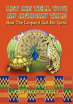 Let Me Tell You an African Tale: How the Leopard Got His Spots