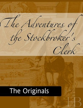 The Adventure of the Stockbroker's Clerk (The Memoirs of Sherlock Holmes, #3)