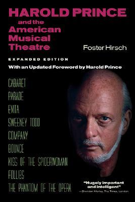 Harold Prince and the American Musical Theatre