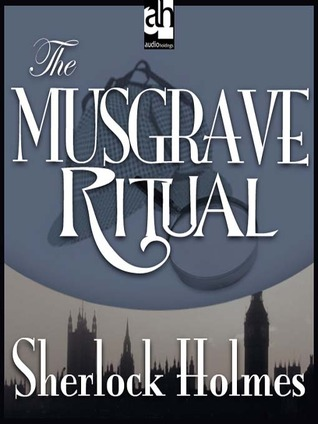 The Musgrave Ritual (The Memoirs of Sherlock Holmes, #5)