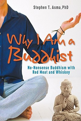 why-i-am-a-buddhist-no-nonsense-buddhism-with-red-meat-and-whiskey