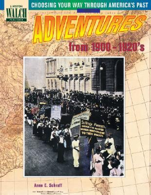 Adventures from 1900-1920's (Choosing Your Way Through America's Past, Book 4)