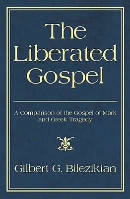 The Liberated Gospel: A Comparison of the Gospel of Mark and Greek Tragedy
