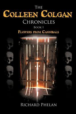 The Colleen Colgan Chronicles, Book I by Richard Phelan