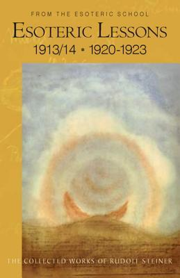 Esoteric Lessons (The Collected Works Of Rudolf Steiner)