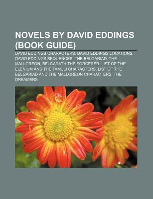 Novels by David Eddings (Book Guide): David Eddings Characters, David Eddings Locations, David Eddings Sequences, the Belgariad, the Malloreon