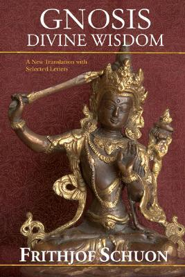 Gnosis: Divine Wisdom: A New Translation with Selected Letters