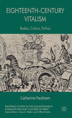 Eighteenth-Century Vitalism: Bodies, Culture, Politics