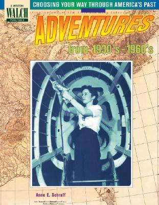 Adventures from the 1930'S-1960's (Choosing Your Way Through America's Past, Book 5)