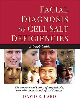 Facial Diagnosis of Cell Salt Deficiency: A User's Guide