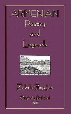 Armenian Legends and Poems by Zabelle C. Boyajian