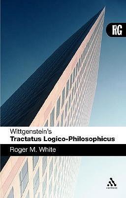 Wittgenstein's Tractatus Logico-Philosophicus: A Reader's Guide