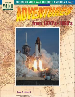 Adventures from 1970'S-1990's (Choosing Your Way Through America's Past, Book 6)