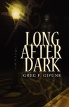 Long After Dark by Greg F. Gifune