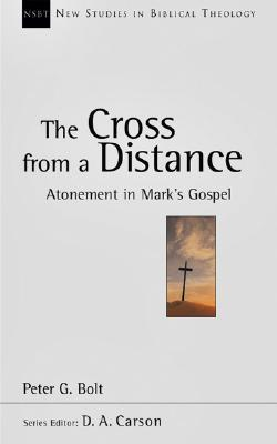 the-cross-from-a-distance-atonement-in-mark-s-gospel