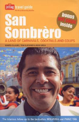 San Sombrèro: A Land of Carnivals, Cocktails and Coups