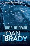 The Blue Death by Joan  Brady