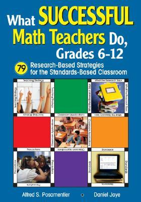 What Successful Math Teachers Do, Grades 6-12: 79 Research-Based Strategies for the Standards-Based Classroom