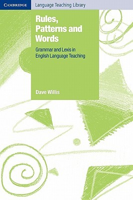 Rules, Patterns and Words: Grammar and Lexis in English Language Teaching