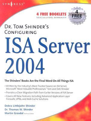 Dr. Tom Shinder's Configuring ISA Server by Debra Littlejohn Shinder