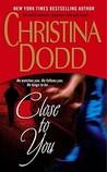 Close to You by Christina Dodd