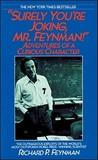 """""""Surely You're Joking, Mr. Feynman!"""" by Richard Feynman"""