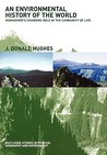 An Environmental History of the World by J. Donald Hughes