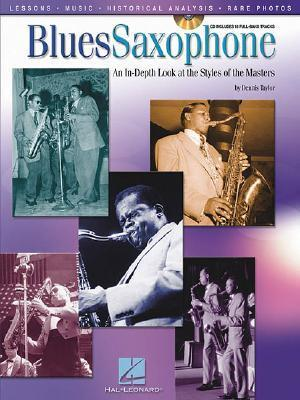 Blues Saxophone: An In-Depth Look at the Styles of the Masters [With CD]