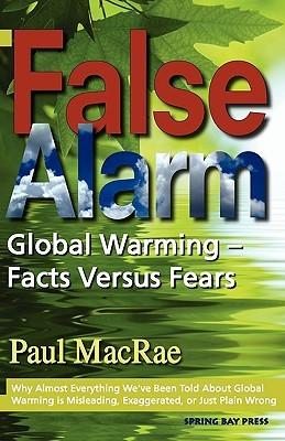 False Alarm: Global Warming Facts Versus Fears
