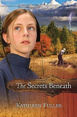 The Secrets Beneath(Mysteries of Middlefield 2)