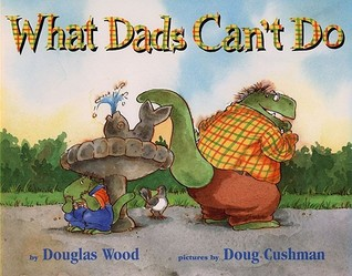 What Dads Can't Do