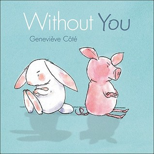 Without You by Geneviève Côté