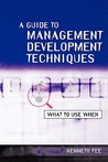A Guide to Management Development Techniques: What to Use When