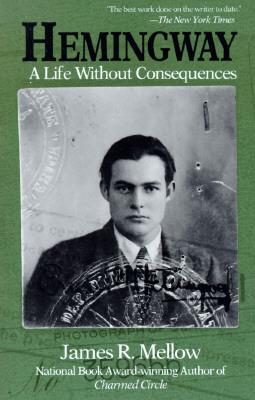 Hemingway by James R. Mellow