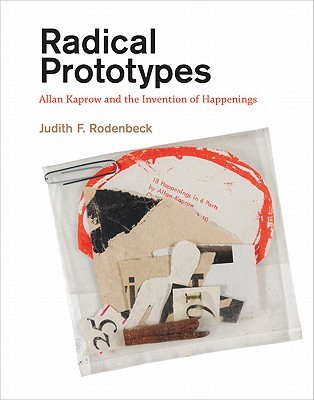 radical-prototypes-allan-kaprow-and-the-invention-of-happenings