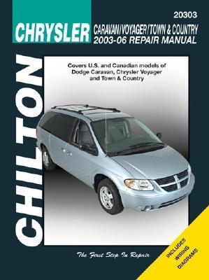 Chrysler Caravan/Voyager/Town & Country 2003-06 Repair Manual: Covers U.S. and Canadian Models of Dodge Caravan, Chrysler Voyager and Town & Country