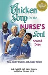 Chicken Soup for the Nurse's Soul - Second Dose: More Stories to Honor and Inspire Nurses (Chicken Soup for the Soul (Paperback Health Communications))