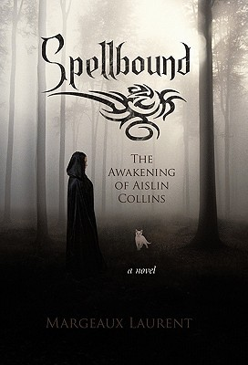 Spellbound: The Awakening of Aislin Collins