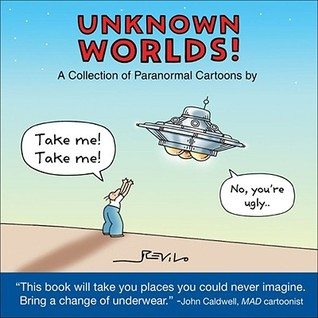 Unknown Worlds!: A Collection of Paranormal Cartoons by Revilo