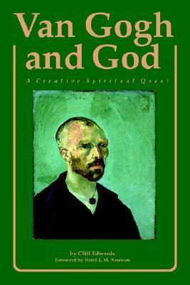 Van Gogh and God: A Creative Spiritual Quest