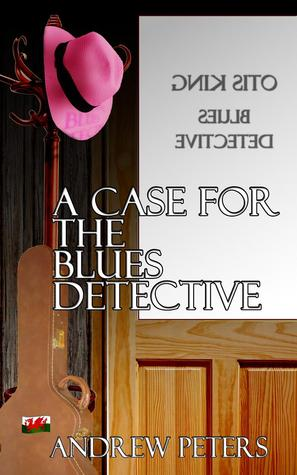 A Case For The Blues Detective by Andrew   Peters