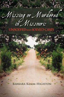 Missing or Murdered in Missouri: Unsolved and Solved Cases