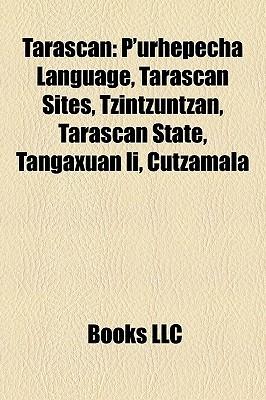 Tarascan: P'urh pecha Language, Tarascan Sites, Tzintzuntzan, Tarascan State, Tangaxuan Ii, Cutzamala