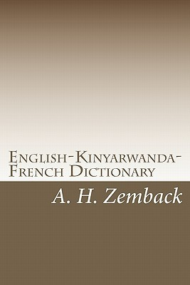 English-Kinyarwanda-French Dictionary: Kinyarwanda-English-French Dictionary