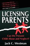 Licensing Parents: Can We Prevent Child Abuse And Neglect?