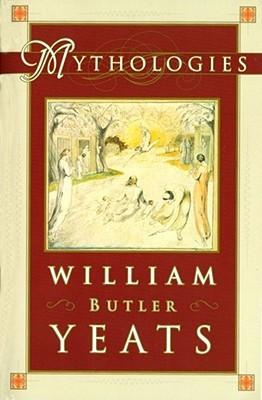 Mythologies by W.B. Yeats