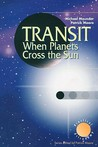 Transit When Planets Cross the Sun: When Planets Cross the Sun