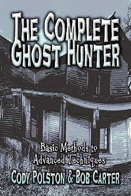 the-complete-ghost-hunter-basic-methods-to-advanced-techniques