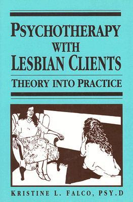 Psychotherapy with Lesbian Clients: Theory Into Practice