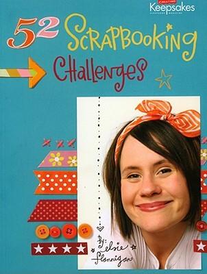 52 Scrapbooking Challenges by Elsie Flannigan